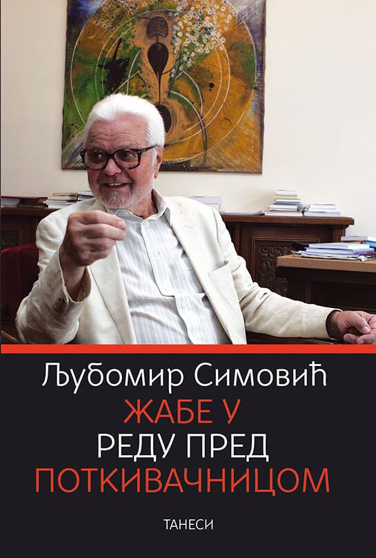 Žabe u redu pred potkivačnicom - Ljubomir Simović